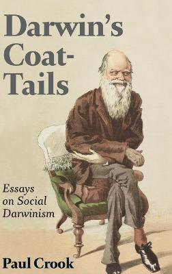 Darwin's Coat-Tails: Essays on Social Darwinism