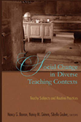 Social Change in Diverse Teaching Contexts: Touchy Subjects and Routine Practices