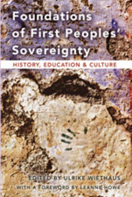 Foundations of First Peoples' Sovereignty: History, Education and Culture