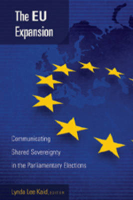 The EU Expansion: Communicating Shared Sovereignty in the Parliamentary Elections
