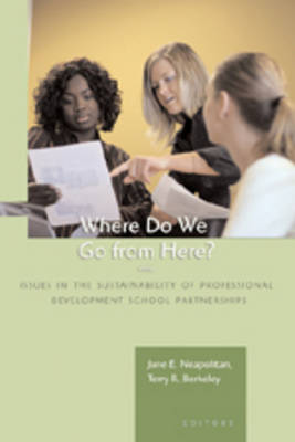 Where Do We Go from Here?: Issues in the Sustainability of Professional Development School Partnerships