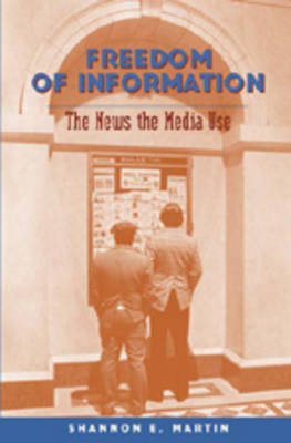 Freedom of Information: The News the Media Use
