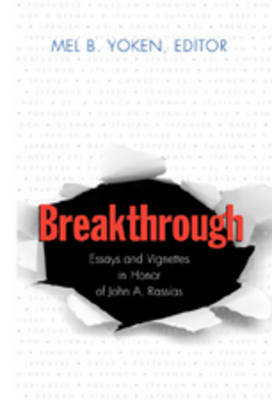 Breakthrough: Essays and Vignettes in Honor of John A. Rassias