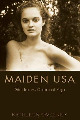 Maiden USA: Girl Icons Come of Age