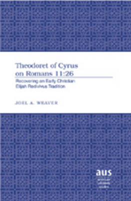 Theodoret of Cyrus on Romans 11:26: Recovering an Early Christian Elijah Redivivus Tradition