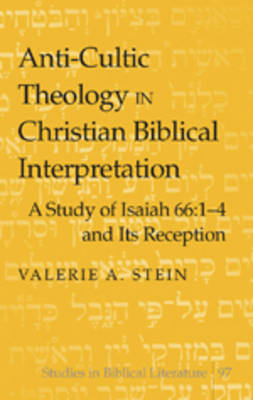 Anti-cultic Theology in Christian Biblical Interpretation: A Study of Isaiah 66:1-4 and Its Reception