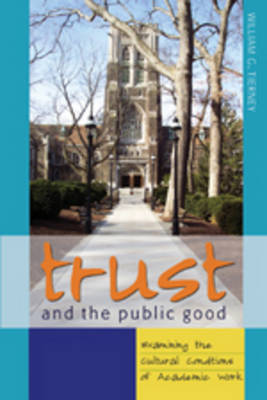 Trust and the Public Good: Examining the Cultural Conditions of Academic Work