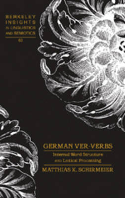 German Ver-Verbs: Internal Word Structure and Lexical Processing