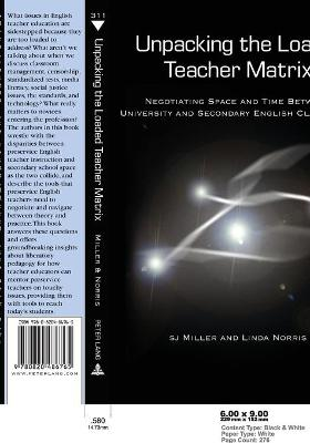 Unpacking the Loaded Teacher Matrix: Negotiating Space and Time Between University and Secondary English Classrooms