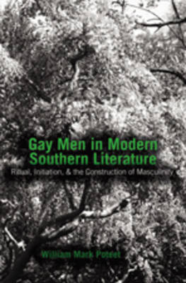 Gay Men in Modern Southern Literature: Ritual, Initiation, & the Construction of Masculinity