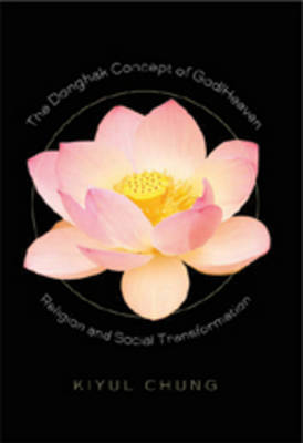 The Donghak Concept of God/Heaven: Religion and Social Transformation
