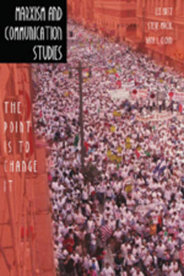 Marxism and Communication Studies: The Point is to Change it