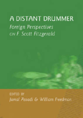 A Distant Drummer: Foreign Perspectives on F. Scott Fitzgerald