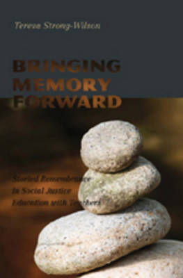 Bringing Memory Forward: Storied Remembrance in Social Justice Education with Teachers