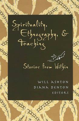 Spirituality, Ethnography, and Teaching: Stories from Within