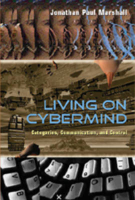 Living on Cybermind: Categories, Communication, and Control