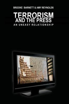 Terrorism and the Press: An Uneasy Relationship