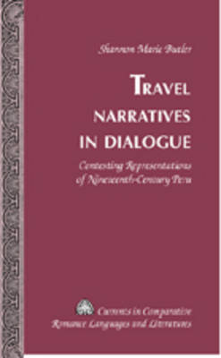 Travel Narratives in Dialogue: Contesting Representations of Nineteenth-Century Peru