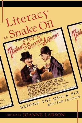 Literacy as Snake Oil: Beyond the Quick Fix