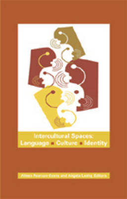 Intercultural Spaces: Language, Culture, Identity