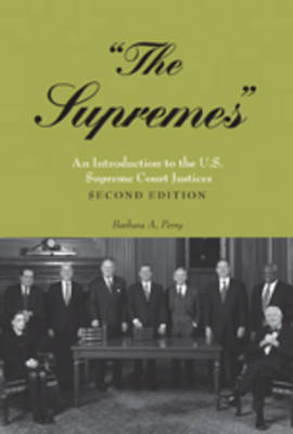"""""""The Supremes"""": An Introduction to the U.S. Supreme Court Justices"""