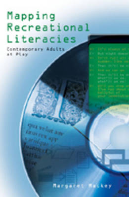 Mapping Recreational Literacies: Contemporary Adults at Play