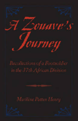 A Zouave's Journey: Recollections of a Footsoldier in the 37th African Division
