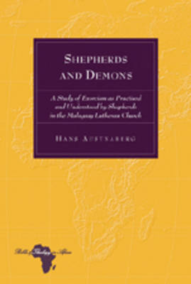 Shepherds and Demons: A Study of Exorcism as Practised and Understood by Shepherds in the Malagasy Lutheran Church