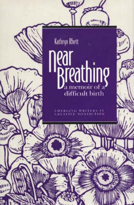 Near Breathing: A Memoir of a Difficult Birth