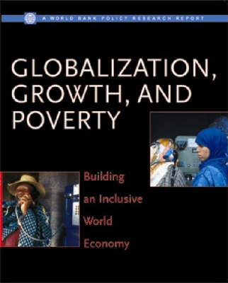 Globalization, Growth, and Poverty: Building an Inclusive World Economy