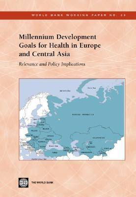 Millennium Development Goals for Health in Europe and Central Asia: Relevance and Policy Implications
