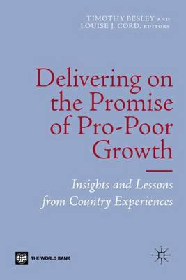 Delivering on the Promise of Pro-Poor Growth: Insights and Lessons from Country Experiences