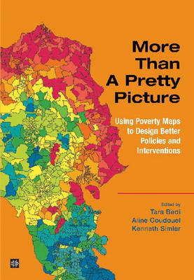 More than a Pretty Picture: Using Poverty Maps to Design Better Policies and Interventions
