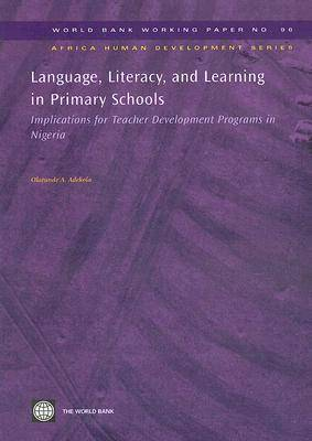 Language, Literacy, and Learning in Primary Schools: Implications for Teacher Development Programs in Nigeria
