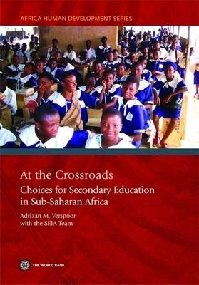 At the Crossroads: Choices for Secondary Education and Training in Sub-Saharan Africa