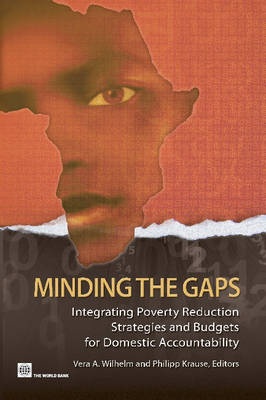 Minding the Gaps: Integrating Poverty Reduction Strategies and Budgets for Domestic Accountability