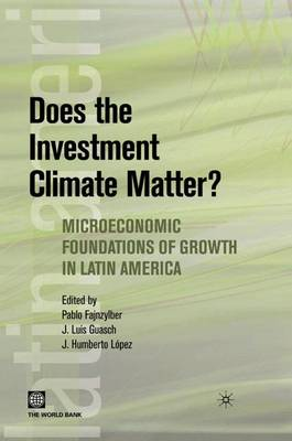 Does the Investment Climate Matter: Microeconomic Foundations of Growth in Latin America
