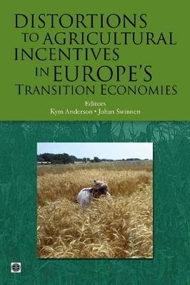 Distortions to Agricultural Incentives in Europe's Transition Economies