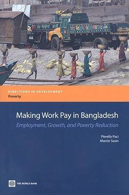 Making Work Pay in Bangladesh: Employment, Growth, and Poverty Reduction