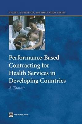 Performance-Based Contracting for Health Services in Developing Countries: A Toolkit