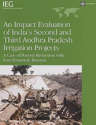An Impact Evaluation of India's Second and Third Andhra Pradesh Irrigation Projects: A Case of Poverty Reduction with Low Economic Returns