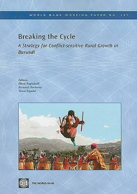 Breaking the Cycle: A Strategy for Conflict-sensitive Rural Growth in Burundi