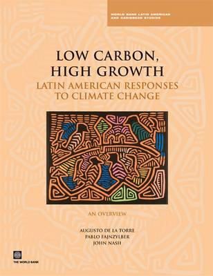 Low Carbon, High Growth: Latin American Responses to Climate Change - An Overview