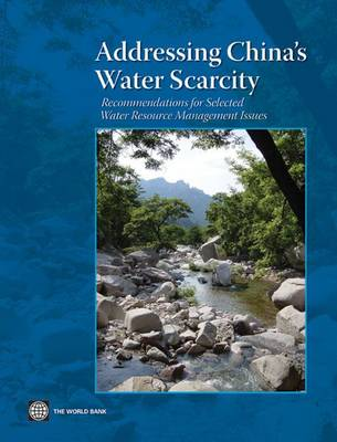 Addressing China's Water Scarcity: A Synthesis of Recommendations for Selected Water Resource Management Issues