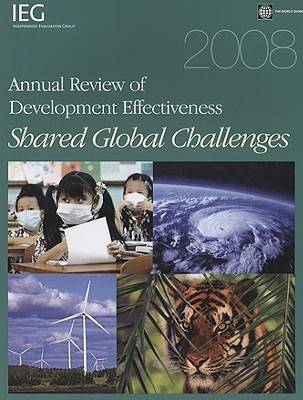 2008 Annual Review of Development Effectiveness: Shared Global Challenges