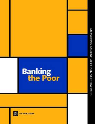 Banking the Poor: Measuring Banking Access in 54 Economies