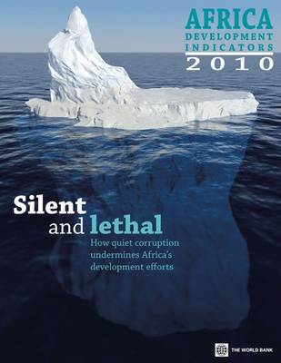 Africa Development Indicators: Silent and Lethal -- How Quiet Corruption Undermines Africa's Development Efforts: 2010