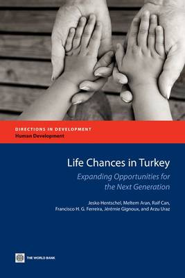Life Chances in Turkey: Expanding Opportunities for the Next Generation