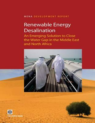 Renewable Energy Desalination: An Emerging Solution to Close the Water Gap in the Middle East and North Africa
