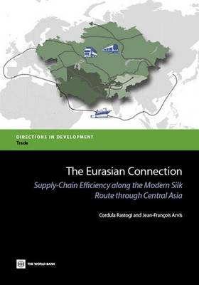 The Eurasian Connection: Supply-Chain Efficiency Along the Modern Silk Route Through Central Asia